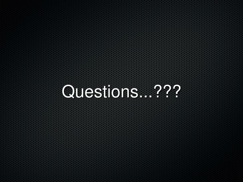 Questions...???