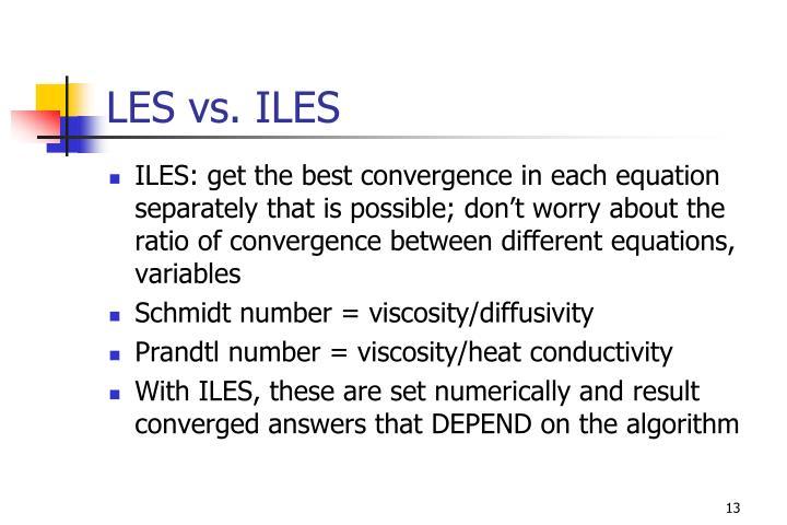 LES vs. ILES
