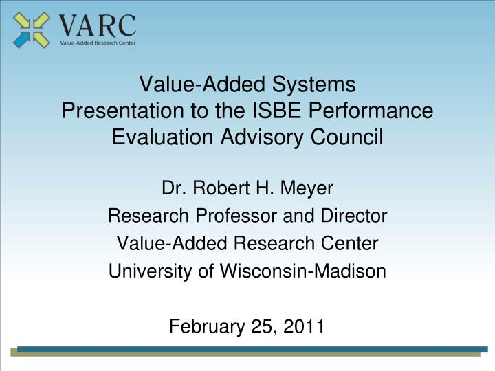 value added systems presentation to the isbe performance evaluation advisory council