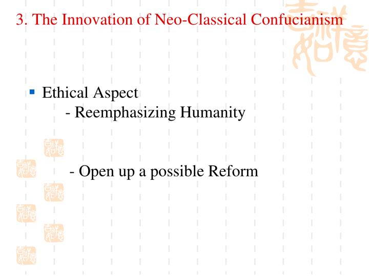 3. The Innovation of Neo-Classical Confucianism