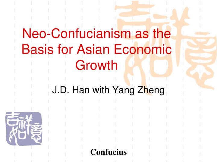 Neo confucianism as the basis for asian economic growth