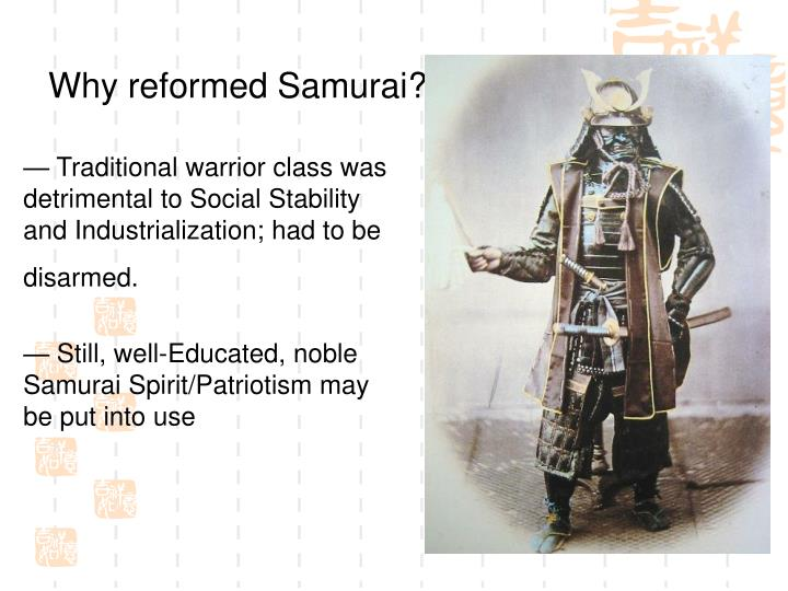 Why reformed Samurai?