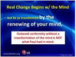 real change begins w the mind