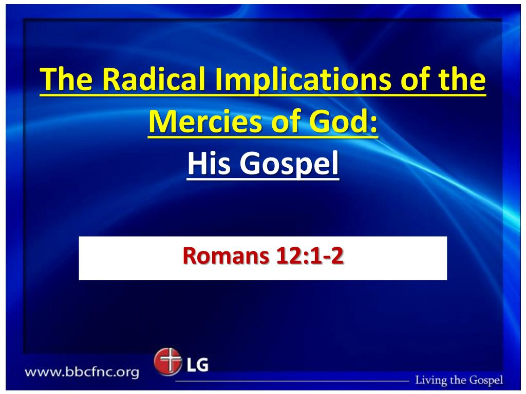 the radical implications of the mercies of god his gospel l.