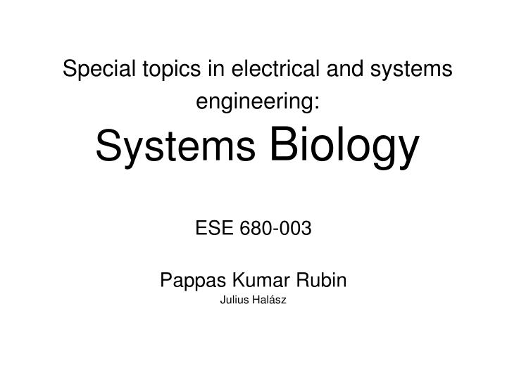 Special topics in electrical and systems engineering systems biology