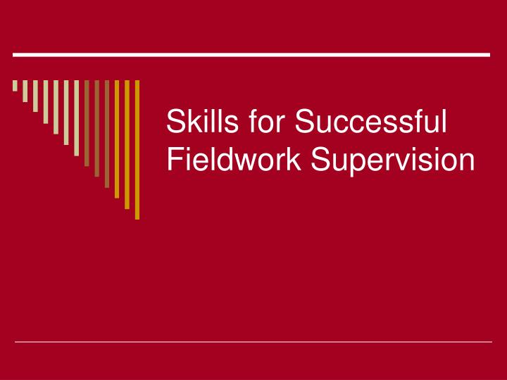 skills for successful fieldwork supervision n.