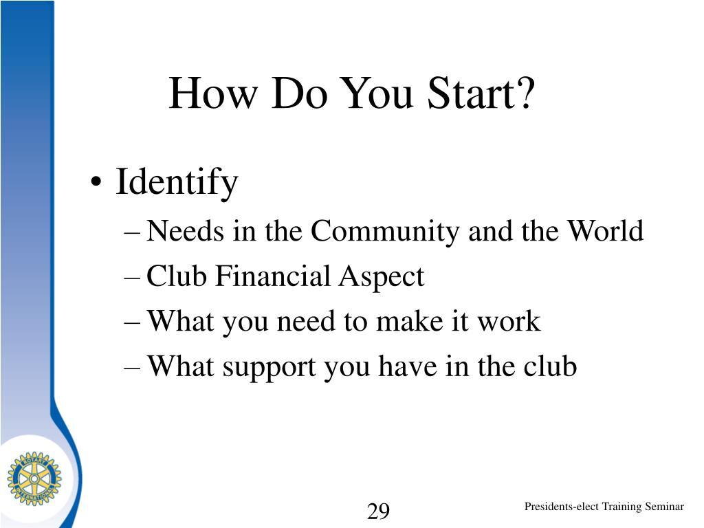 How Do You Start?