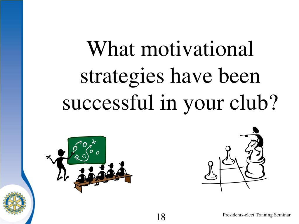 What motivational strategies have been successful in your club?