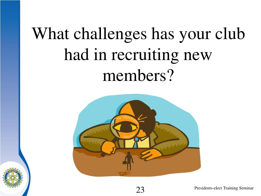 What challenges has your club had in recruiting new members?