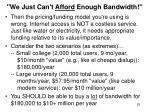 we just can t afford enough bandwidth