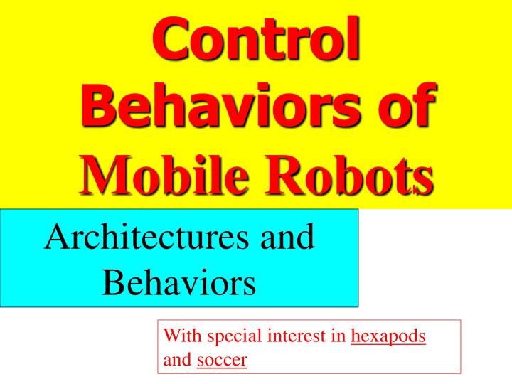 control behaviors of mobile robots n.