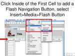 click inside of the first cell to add a flash navigation button select insert media flash button