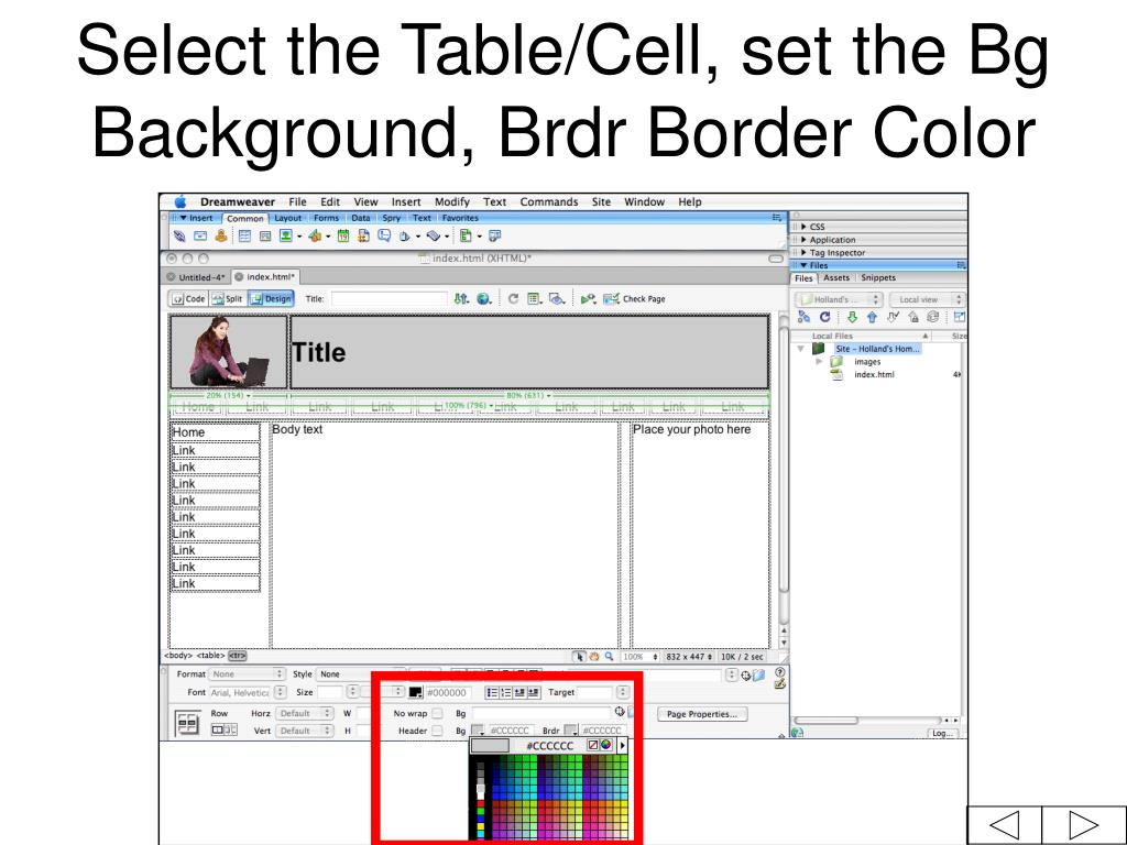 Select the Table/Cell, set the Bg Background, Brdr Border Color