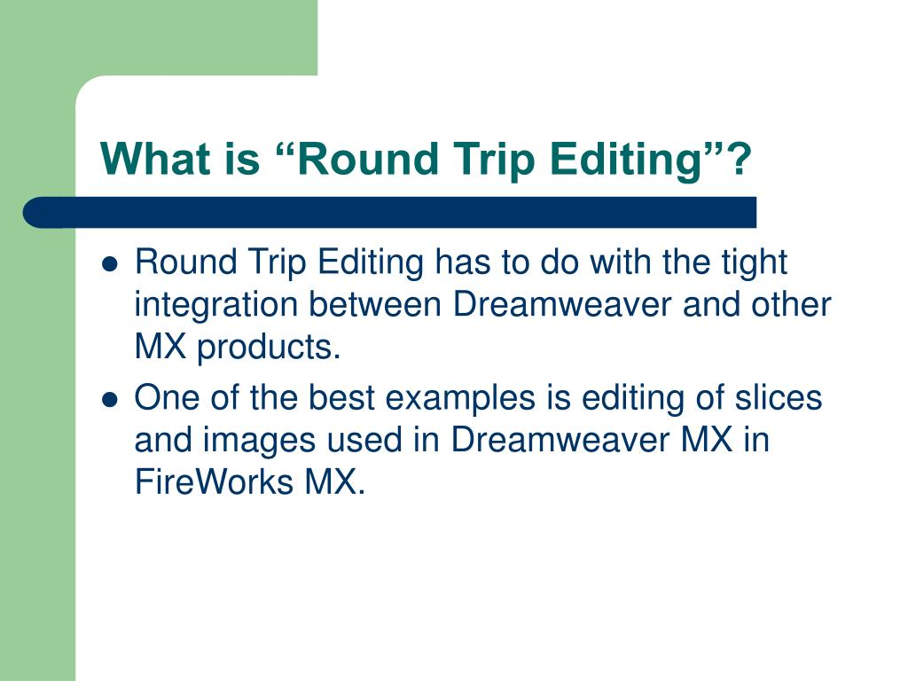 "What is ""Round Trip Editing""?"