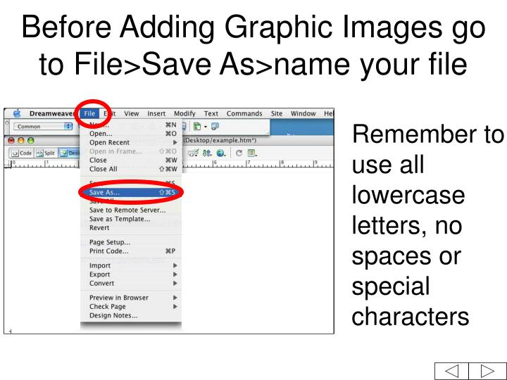 Before Adding Graphic Images go to File>Save As>name your file