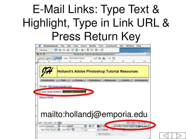 E-Mail Links: Type Text & Highlight, Type in Link URL & Press Return Key