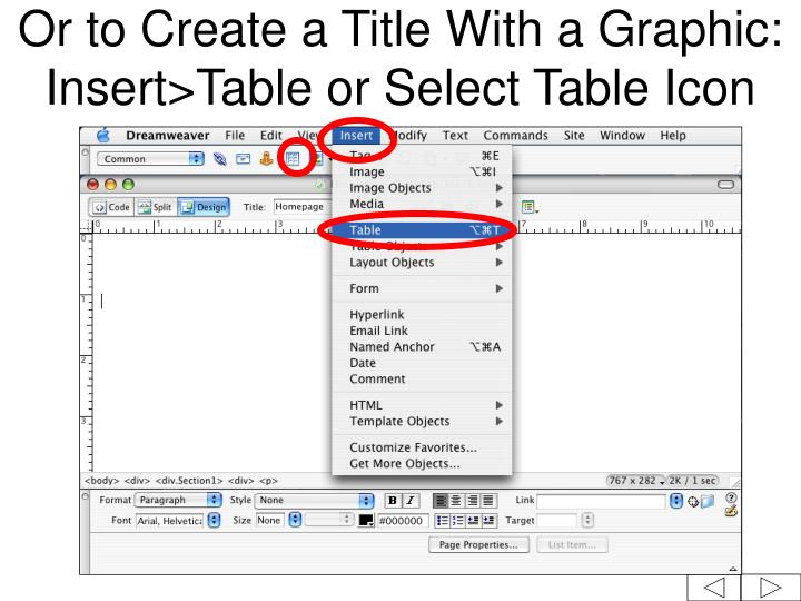 Or to Create a Title With a Graphic: Insert>Table or Select Table Icon