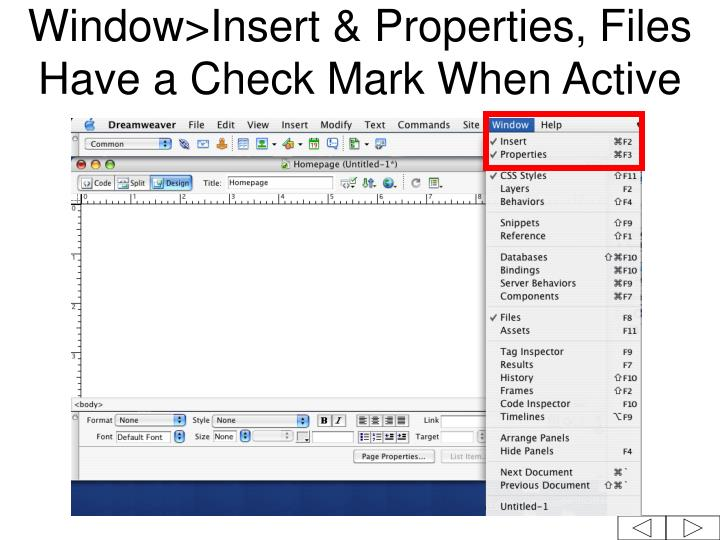 Window>Insert & Properties, Files Have a Check Mark When Active