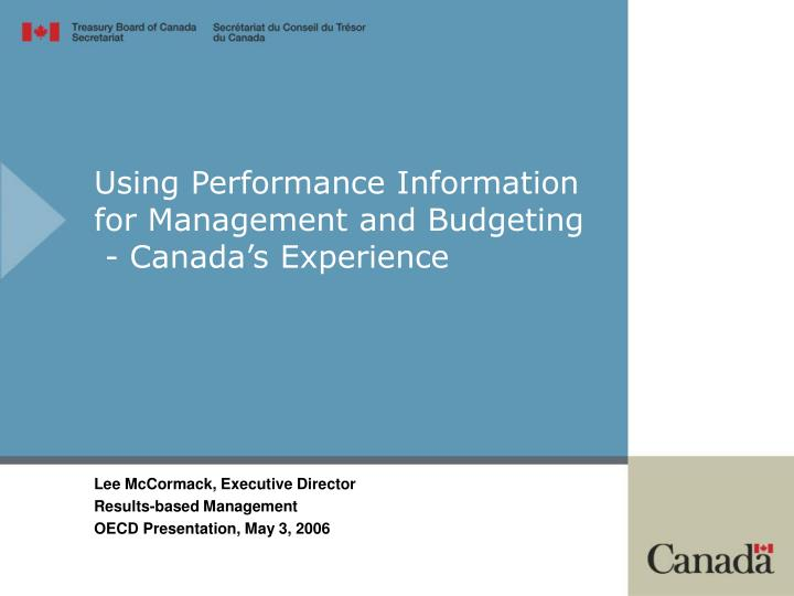 using performance information for management and budgeting canada s experience n.