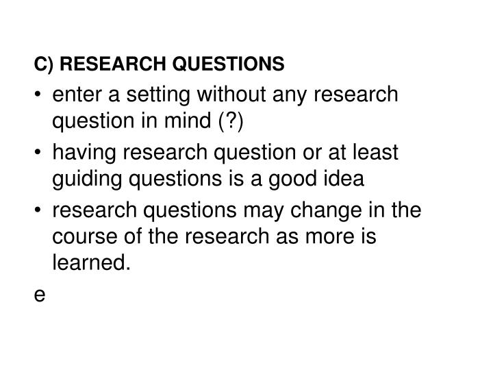 C) RESEARCH QUESTIONS