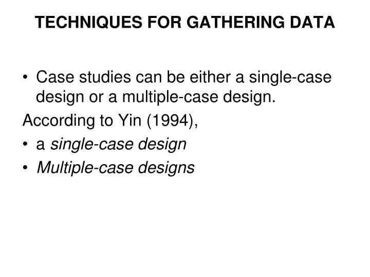 TECHNIQUES FOR GATHERING DATA