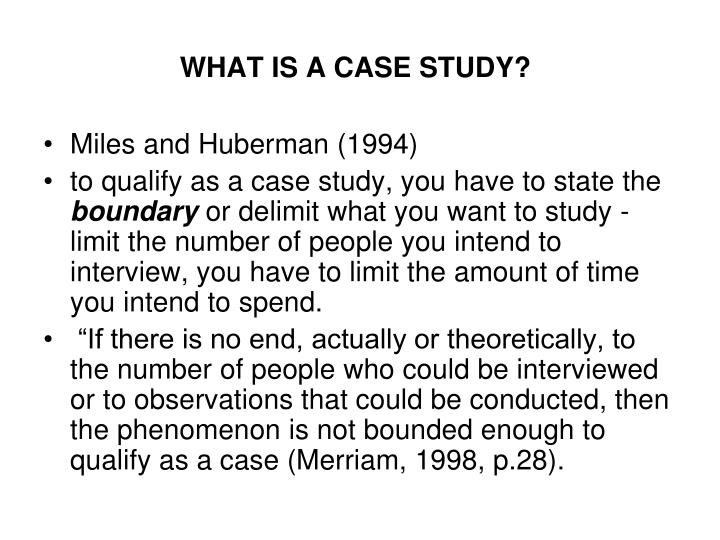 WHAT IS A CASE STUDY?