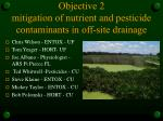 objective 2 mitigation of nutrient and pesticide contaminants in off site drainage