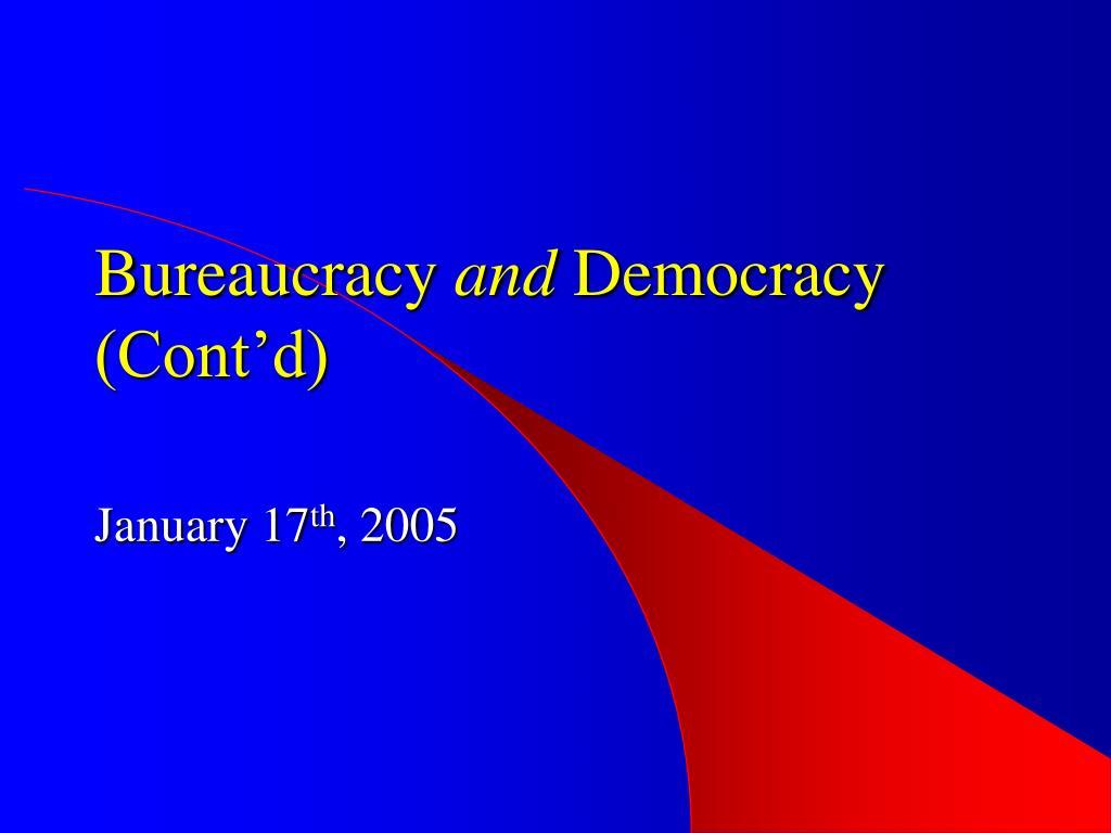 bureaucracy and democracy cont d l.