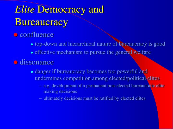 bureaucracy democracy In fact, some consider bureaucratic efficiency incompatible with democratic governmentdouglas yates places the often competing aims of efficiency and democracy in historical perspective and then presents a unique and systematic theory of the politics of bureaucracy, which he illustrates with examples from recent history and from empirical.