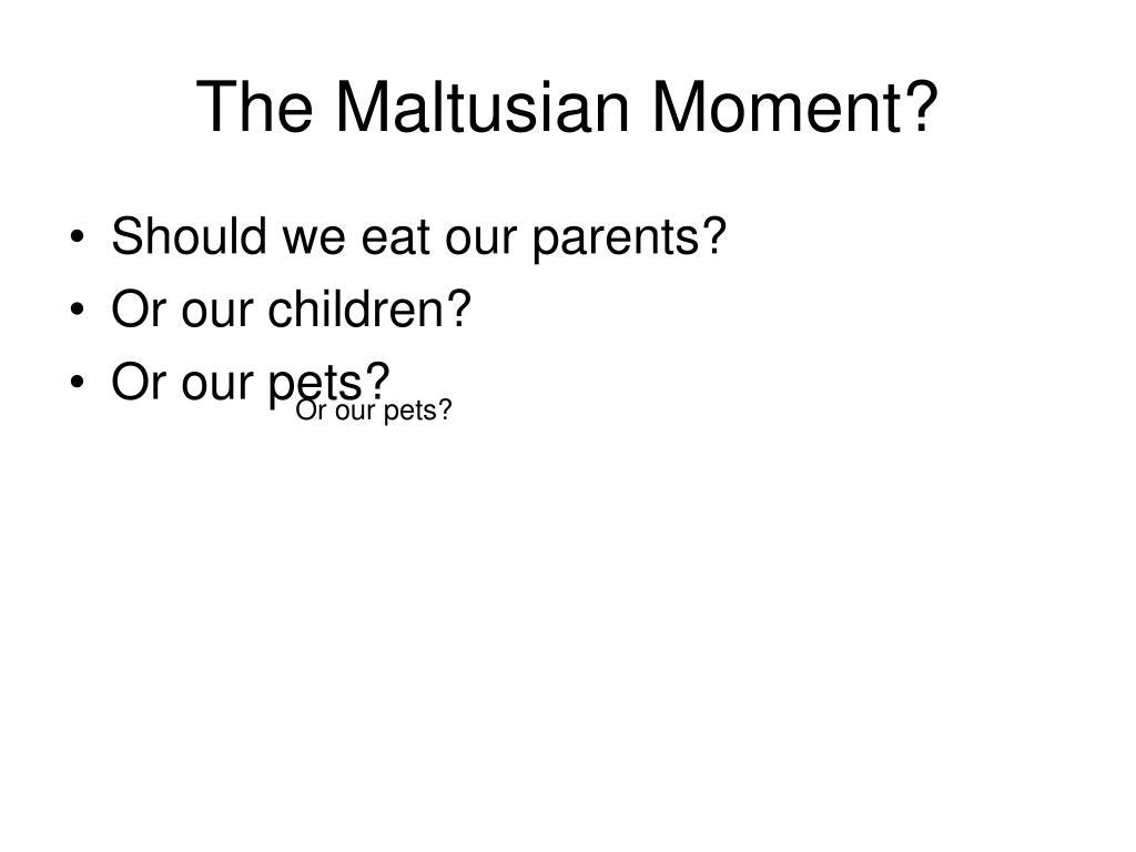 the maltusian moment l.