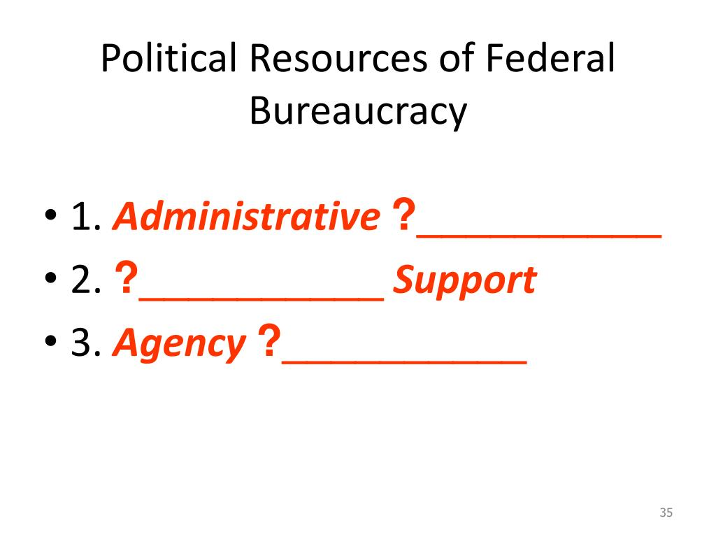 Political Resources of Federal Bureaucracy