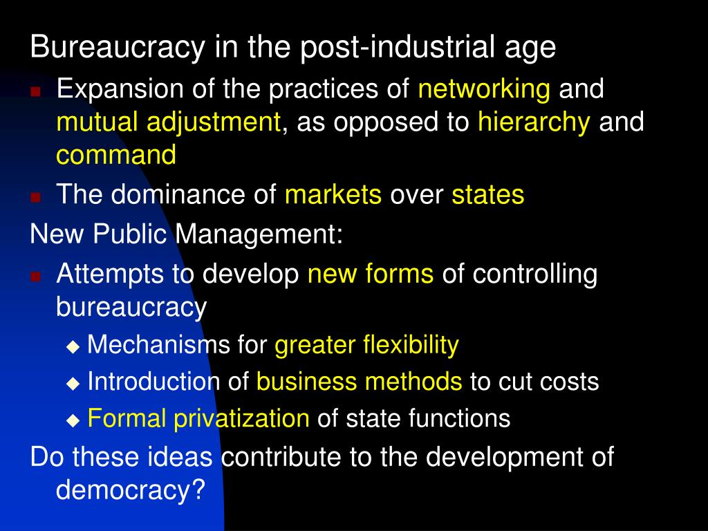 Bureaucracy in the post-industrial age