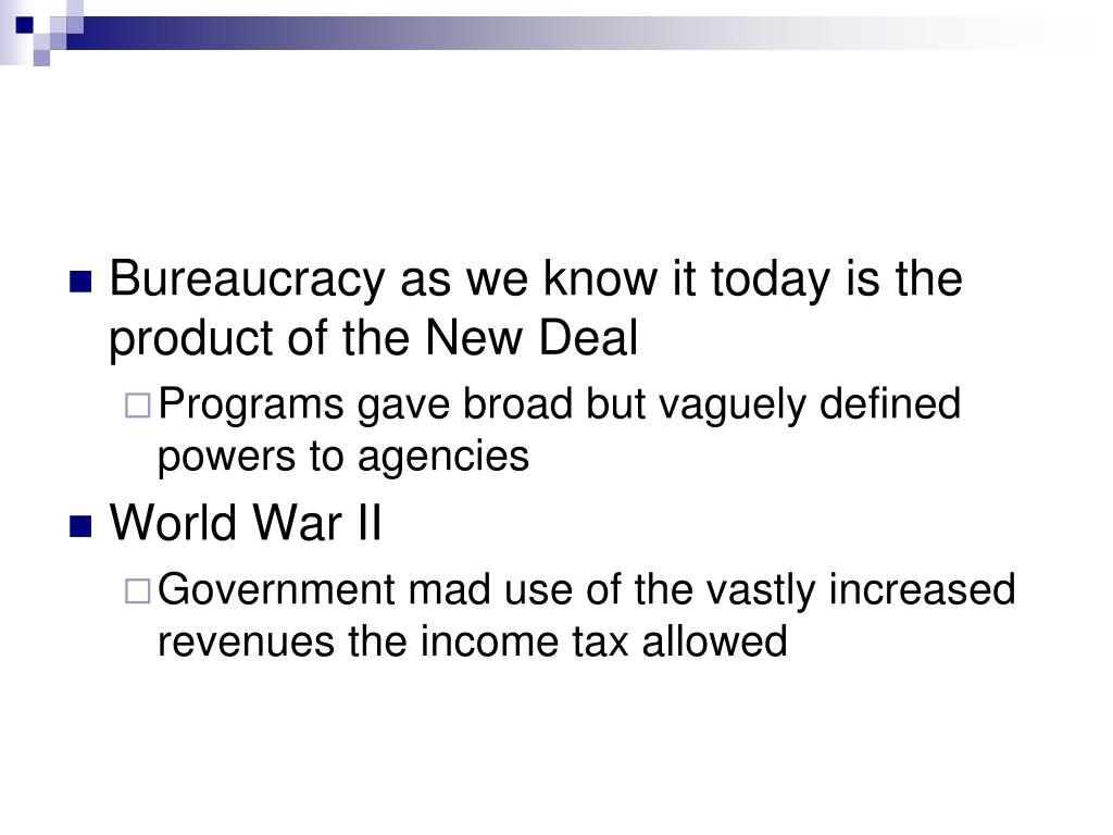 Bureaucracy as we know it today is the product of the New Deal
