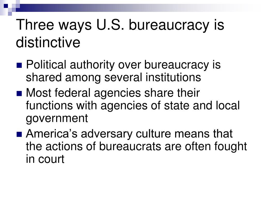 Three ways U.S. bureaucracy is distinctive