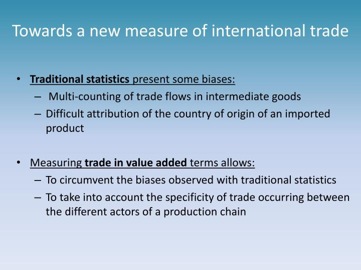 Towards a new measure of international trade