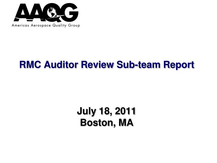 rmc auditor review sub team report july 18 2011 boston ma n.