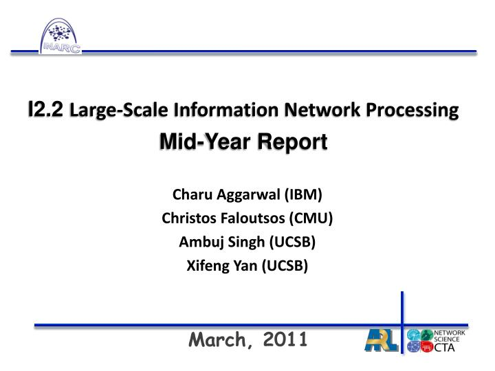I2 2 large scale information network processing mid year report