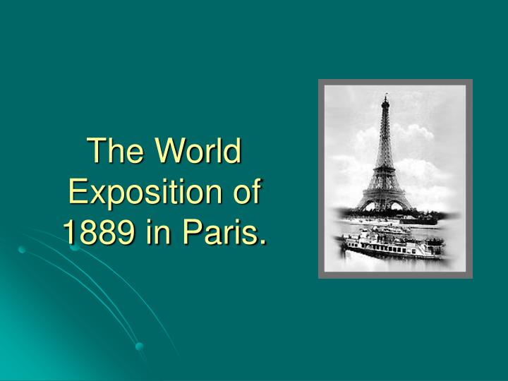 the world exposition of 1889 in paris n.