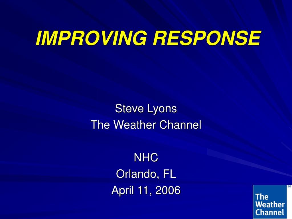improving response l.