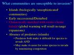 what communities are susceptible to invasion