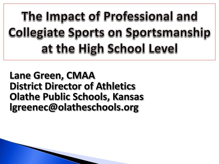 the impact of professional and collegiate sports on sportsmanship at the high school level n.