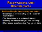 r eview options offer referrals cont