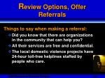 r eview options offer referrals