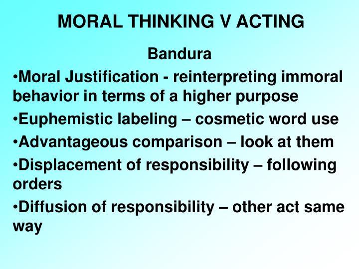 MORAL THINKING V ACTING