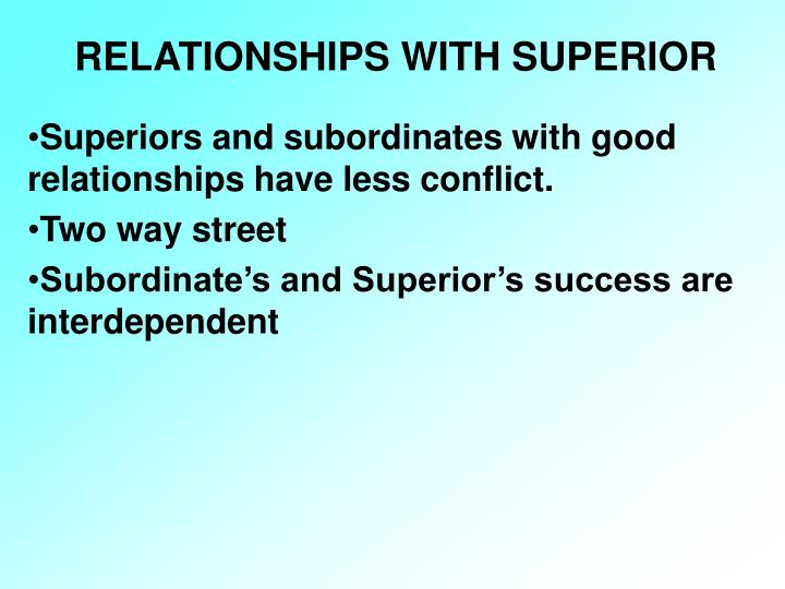 RELATIONSHIPS WITH SUPERIOR