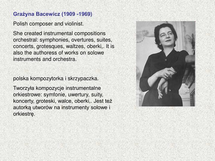 Grażyna Bacewicz (1909 -1969)