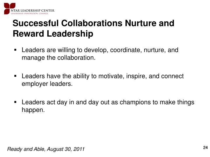 Successful Collaborations Nurture and Reward Leadership