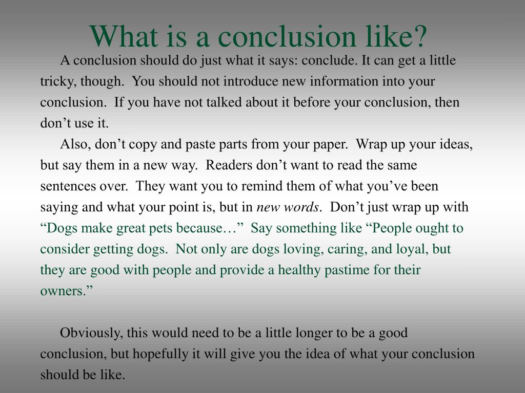 What is a conclusion like?