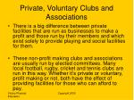 private voluntary clubs and associations