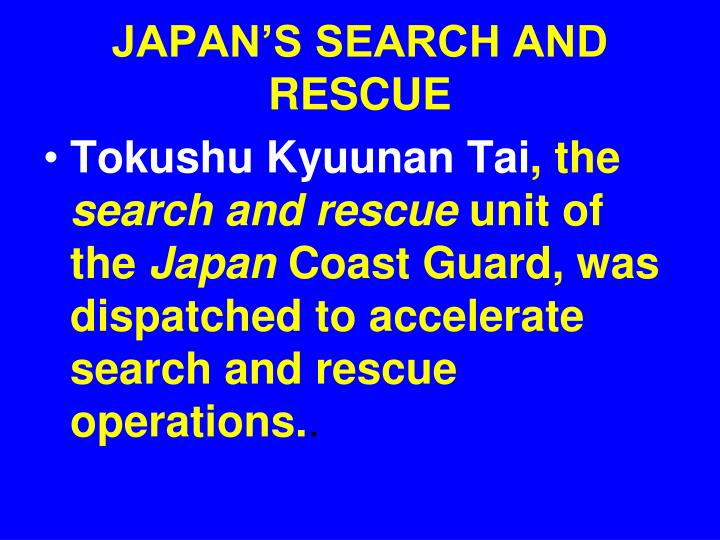 JAPAN'S SEARCH AND RESCUE